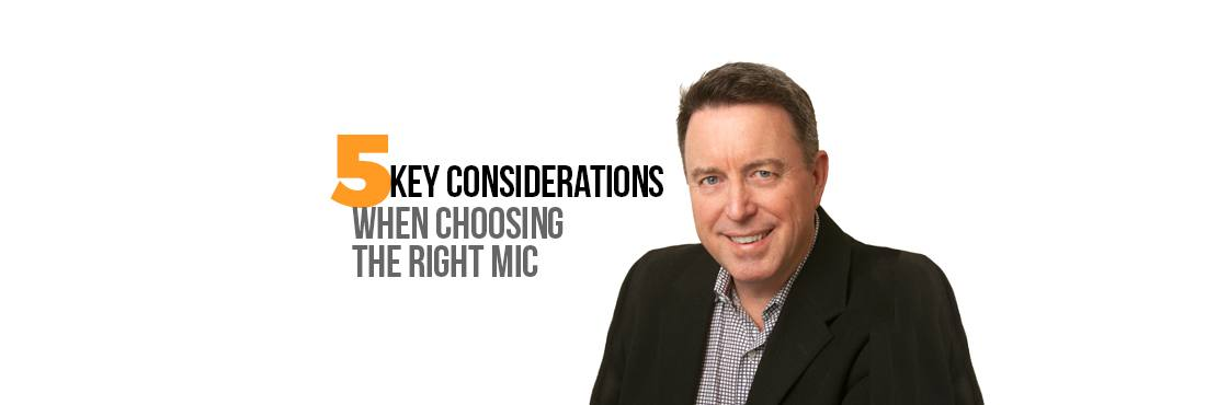 5 Key Considerations when Choosing the Right Mic, James Lamb